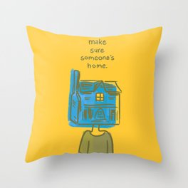 Make Sure Someone's Home Throw Pillow