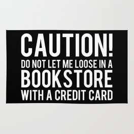 Caution! Do Not Let Me Loose in a Bookstore! - Inverted Rug