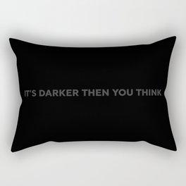 It's darker then you think Rectangular Pillow