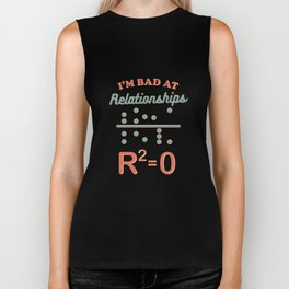 I'm Bad At Relationships Math Pun Statistics Professor Biker Tank
