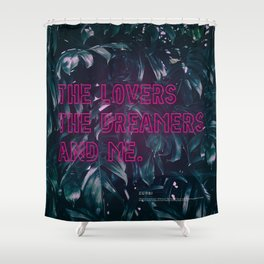 The Lovers The Dreamers and Me. - Neon Writing Shower Curtain