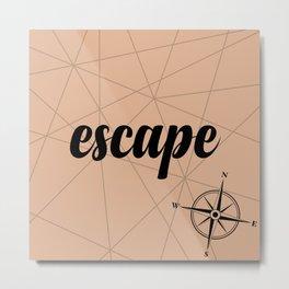 Go escape, go discover... Metal Print