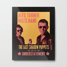 The Last Shadow Puppets - Age of the Understatement poster Metal Print