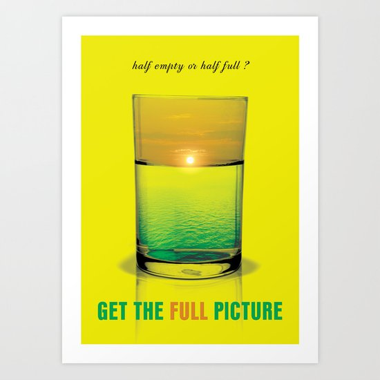Get The Full Picture Art Print