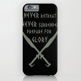 Never Retreat,Never Surrender,Prepare for Glory - Spartan iPhone Case