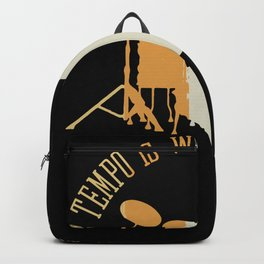 The Tempo Is Whatever It Say Sarcasm Backpack