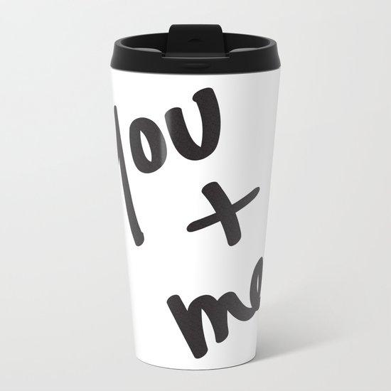 You and Me Metal Travel Mug