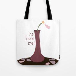he loves me! Tote Bag