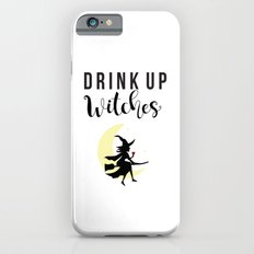 Drink up witches iPhone 6s Slim Case
