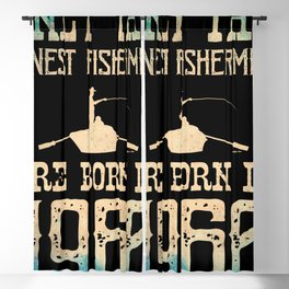 Only The Finest Fishermen Are Born Age Blackout Curtain