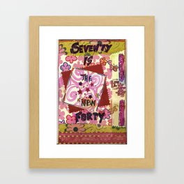 Seventy is the New 40 Framed Art Print