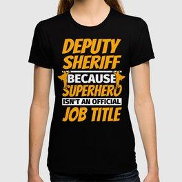 DEPUTY SHERIFF Funny Humor Gift T-shirt