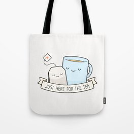 Just Here For The Tea Tote Bag