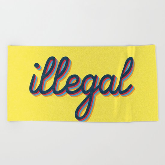 Illegal - yellow version Beach Towel