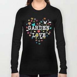 Garden Love for Those Who Love Gardening Long Sleeve T-shirt