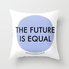 The Future is Equal - Blue Throw Pillow