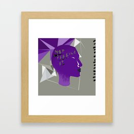 Not Feeling It Framed Art Print