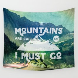 The Mountains are Calling and I Must Go White Wall Tapestry