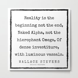 88      |200227 | Wallace Stevens Quotes | Wallace Stevens Poems Metal Print