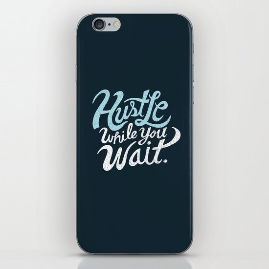 Hustle While You Wait iPhone & iPod Skin
