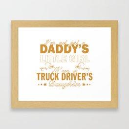 I'm a Truck Driver's Daughter Framed Art Print