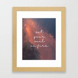 set your soul on fire Framed Art Print