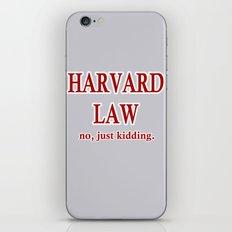 Harvard Law. No, just kidding. iPhone & iPod Skin
