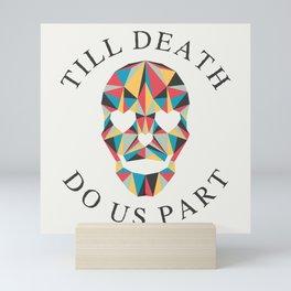 Till death Mini Art Print