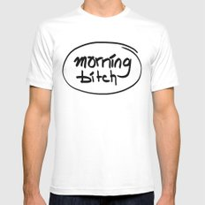 morning bitch MEDIUM White Mens Fitted Tee