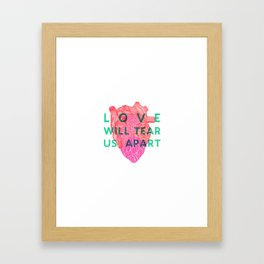 Love will tear us apart Framed Art Print