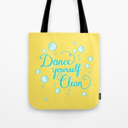 Dance yourself clean! Tote Bag
