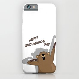Groundhog day iPhone Case