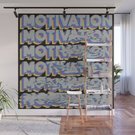 motivation, kinda Wall Mural