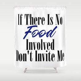 Food Party Invitation Only Glutton Junk Foodie Meme Shower Curtain