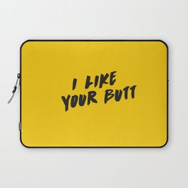 I like your butt Laptop Sleeve