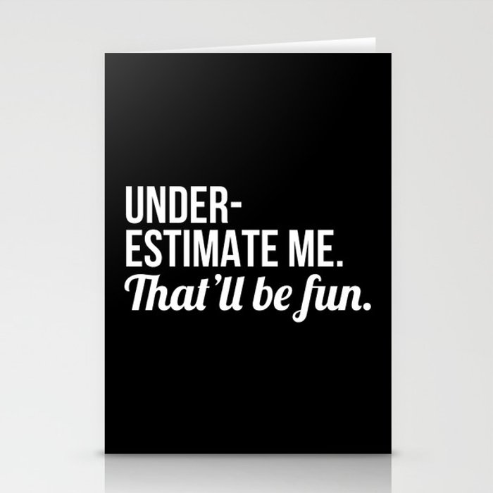 Underestimate Me That'll Be Fun (Black) Stationery Cards