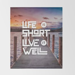 Life is short Live it well - Sunset Lake Throw Blanket