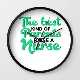 Nurse Best Parents Raise a Nurse Wall Clock