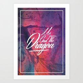 Me And The Dragon Art Print