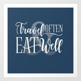 Travel Often & Eat Well Art Print
