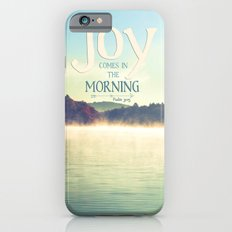 Joy Comes in The Morning iPhone 6 Slim Case