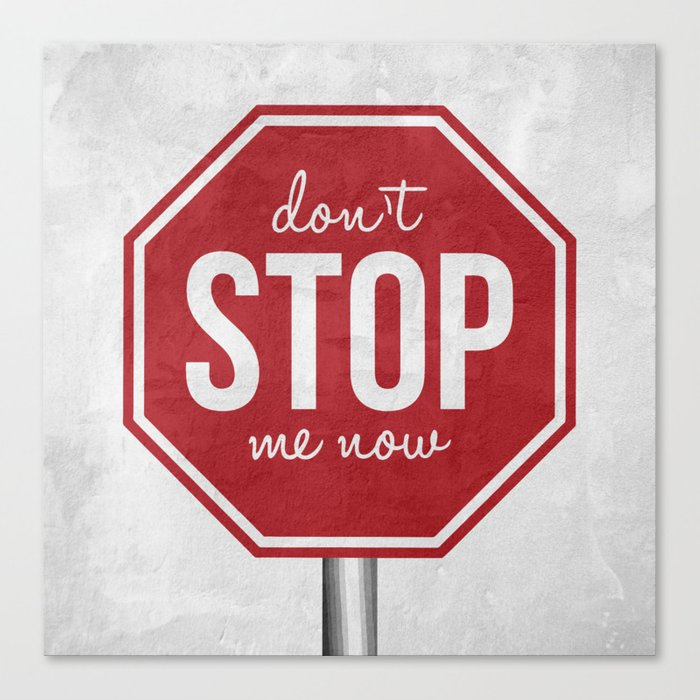 Don't stop Canvas Print