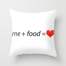 Me + Food = ♥ Throw Pillow