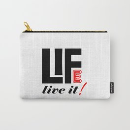 Life Live It Carry-All Pouch
