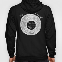 you are what you listen to, BLACK Hoody