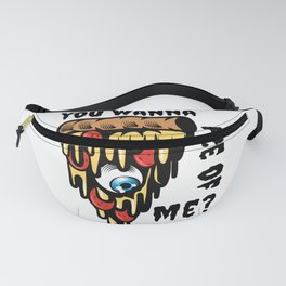 You Wanna Piece Of Me? Fanny Pack