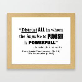Distrust ALL in whom the impulse to punish is powerfull Framed Art Print