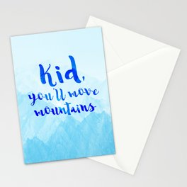 Kid, you'll move mountains Stationery Cards