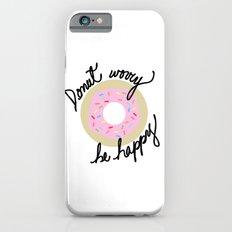 Donut Worry Be Happy Slim Case iPhone 6s