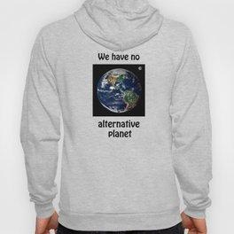 We have no alternative planet Hoody